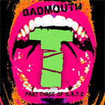 Badmouth - T - Part three of H.A.T.E.