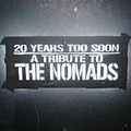20 years too soon — A tribute to the Nomads