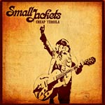 Small Jackets - Cheap Tequila